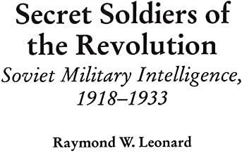 Secret Soldiers of the Revolution: Soviet Military Intelligence, 1918-1933 (Contributions in Military Studies)
