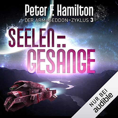 Seelengesänge     Der Armageddon-Zyklus 3              Autor:                                                                                                                                 Peter F. Hamilton                               Sprecher:                                                                                                                                 Oliver Siebeck                      Spieldauer: 28 Std. und 16 Min.     1.146 Bewertungen     Gesamt 4,6