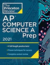 Princeton Review AP Computer Science A Prep, 2021: 4 Practice Tests + Complete Content Review + Strategies & Techniques (College Test Preparation)