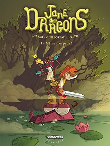 Jane des Dragons T01: Même pas peur !