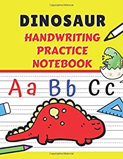 Dinosaur Handwriting Practice Notebook: Writing ABC and Numbers for Kids Students, The Primary Composition Drawing Journal with Paper Blank Dashed ... Preschool, Pre K, K-1, K-2, K-3)