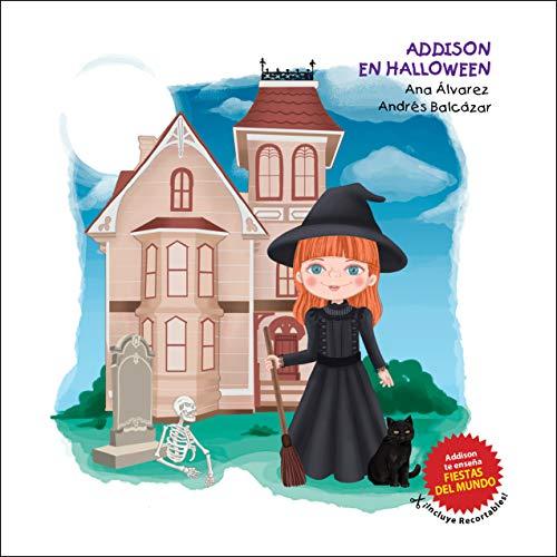 ADDISON EN HALLOWEEN: Una colección sobre fiestas alrededor del mundo y moda infantil. ¡Incluye recortables! (Colección Addison nº 5) (Spanish Edition)