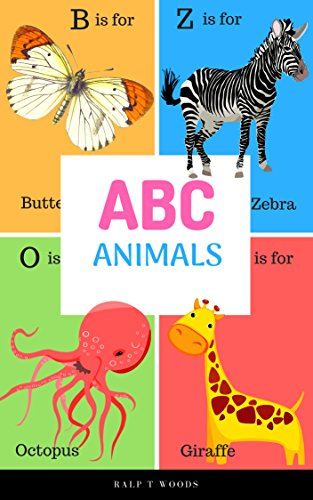 Abc Animals For Kids Alphabet Book For Toddlers Picture Book To Learn Animal Name Vocabulary Kindle Edition By T Woods Ralp Children Kindle Ebooks Amazon Com