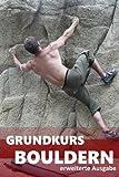 Grundkurs Bouldern: erweiterte Ausgabe - Ralf Winkler