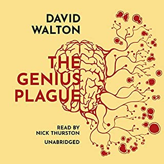 The Genius Plague                   By:                                                                                                                                 David Walton                               Narrated by:                                                                                                                                 Nick Thurston                      Length: 14 hrs and 34 mins     116 ratings     Overall 4.1