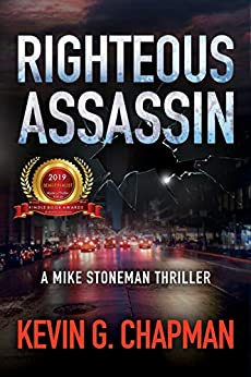 Righteous Assassin (Mike Stoneman Thriller Book 1) by [Kevin G. Chapman]