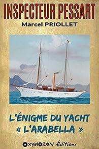 Inspecteur Pessart : L'énigme du yacht « L'Arabella » par Marcel Priollet