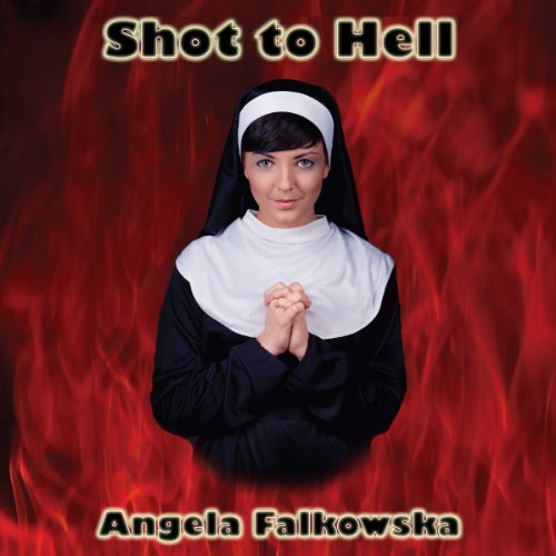 Shot to Hell                   By:                                                                                                                                 Angela Falkowska                               Narrated by:                                                                                                                                 Ralph Morocco                      Length: 3 hrs and 43 mins     2 ratings     Overall 1.5