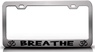 Customola - Breathe Namaste Yoga Steel Metal License Plate Frame Ch
