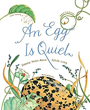 An Egg Is Quiet   Picture Book Kids Book about Eggs   Nature Books