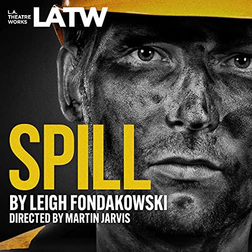 Spill Audiobook By Leigh Fondakowski cover art