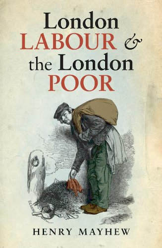 London Labour and the London Poor (Oxford World's Classics)