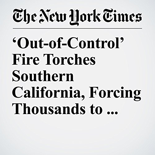 'Out-of-Control' Fire Torches Southern California, Forcing Thousands to Evacuate copertina
