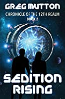 Sedition Rising: Chronicle of the 12th Realm Book 2