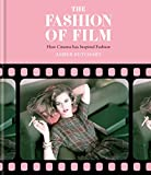 The Fashion of Film: How Cinema has Inspired Fashion (English Edition)