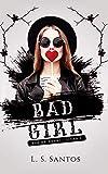 Bad girl (Bad or good Livro 1) (Portuguese Edition)