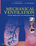 Mechanical Ventilation: Clinical Applications and Pathophysiology, 1e