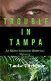 Trouble in Tampa: An Oliver Redcastle Historical Mystery (Oliver Redcastle Mysteries Book 4)
