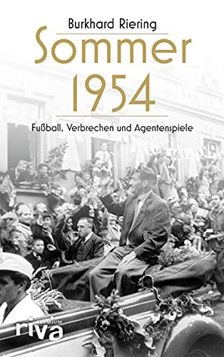 Sommer 1954: Fußball, Verbrechen und Agentenspiele