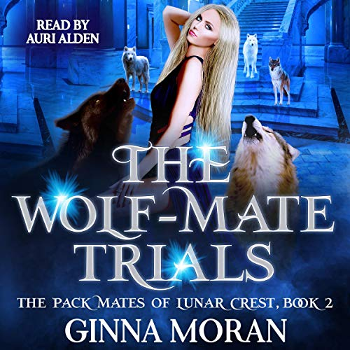 The Wolf-Mate Trials Audiobook By Ginna Moran cover art