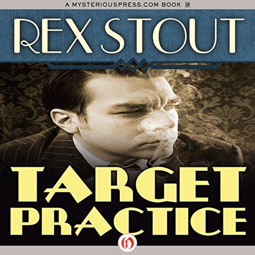 Target Practice                   De :                                                                                                                                 Rex Stout                               Lu par :                                                                                                                                 George K. Wilson                      Durée : 11 h et 19 min     Pas de notations     Global 0,0