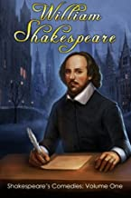 Shakespeare's Comedies: Volume One: (1. The Two Gentlemen Of Verona, 2. Twelfth Night, 3. All's Well That Ends Well, 4. As You Like It, 5. The Comedy ... Complete Works of Shakespeare) (Volume 5)