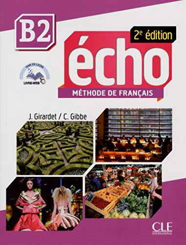Echo. B2: Livre de l'élève. Con DVD-ROM: Livre de l'eleve + CD-audio...