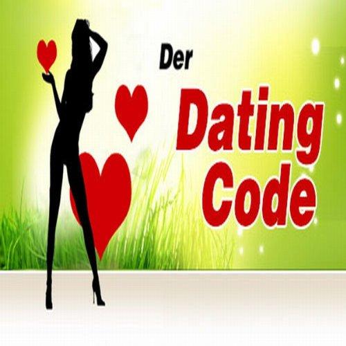 Dating-Code. Wie Sie praktisch jede Frau verführen Titelbild