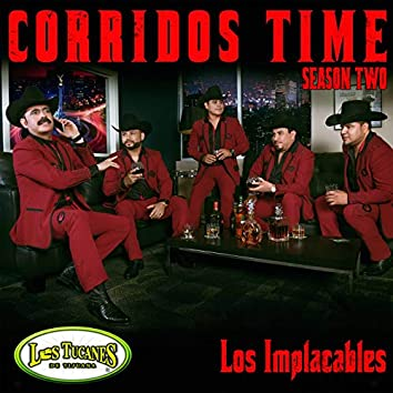 "Corridos Time Season Two ""Los Implacables"""