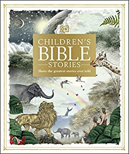 Children's Bible Stories: Share the greatest stories ever told by [DK]