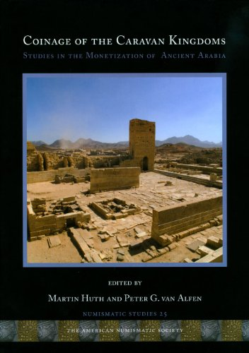 Coinage of the Caravan Kingdoms: Studies in Ancient Arabian Monetization: 25