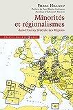 Minorités et régionalismes dans l'Europe fédérale des Régions - Enquête sur le plan allemand qui va bouleverser l'Europe