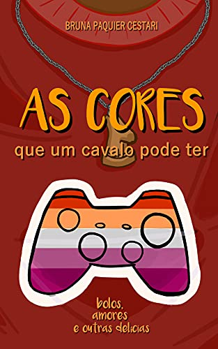 As cores que um cavalo pode ter (Bolos, amores e outras delícias Livro 1)