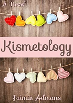 Kismetology: A feel good laugh-out-loud romantic comedy by [Jaimie Admans]