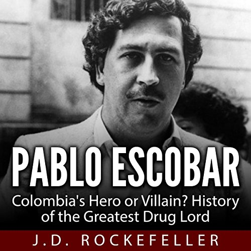 Pablo Escobar: Colombia's Hero or Villain? audiobook cover art
