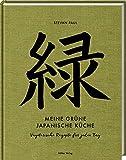 Meine grüne japanische Küche: Vegetarische Rezepte für jeden Tag