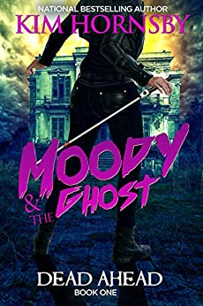 Moody & The Ghost - DEAD AHEAD: Moody Mysteries - Book 1 by [Kim Hornsby]