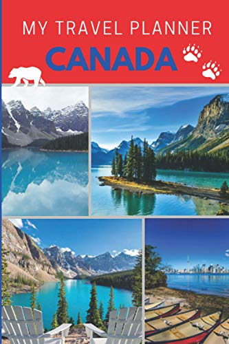 My Travel Planner CANADA Vacation Guide Journal to Plan up to 27-Day Trip Fill in sections: Checklists, Itinerary, Budget, Calendar, Flight Info, ... for Singles Couples Family Backpackers Her