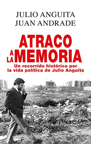 Atraco a la memoria. Un recorrido histórico por la vida política de Julio Anguita: 4 (Anverso)