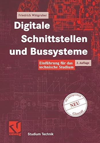 Digitale Schnittstellen und Bussysteme. Einführung für das technische Studium (Studium Technik)