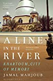 A Line in the River: Khartoum, City of Memory - Jamal Mahjoub
