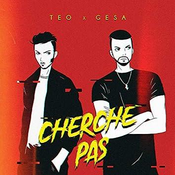 Cherche pas (feat. Téo)