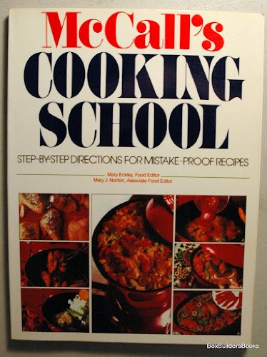 McCall's Cooking School: Step-By-Step Directions for Mistake-Proof Recipes