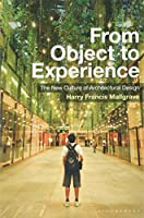 From Object to Experience: The New Culture of Architectural Design