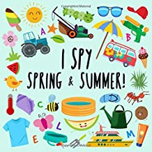 I Spy - Spring and Summer!: A Fun Guessing Game for 2-5 Year Olds