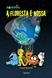 A FLORESTA É NOSSA: BRICHOS (Portuguese Edition)