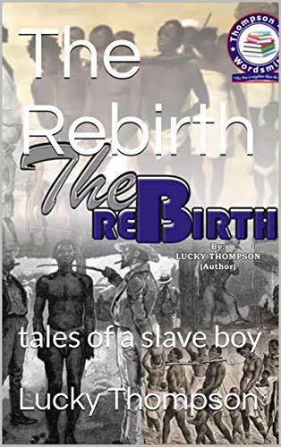 The Rebirth : tales of a slave boy (English Edition)