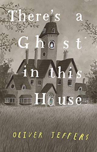 Compare Textbook Prices for There's a Ghost In This House  ISBN 9780593466186 by Jeffers, Oliver