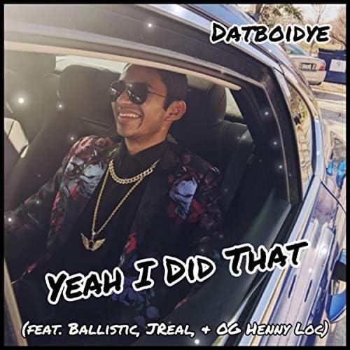 Datboidye feat. Ballistic, Jreal & OG Henny Loc