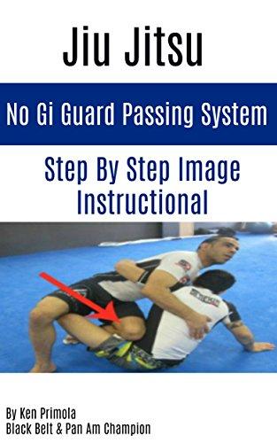 Jiu Jitsu: No Gi Guard Passing System:...
